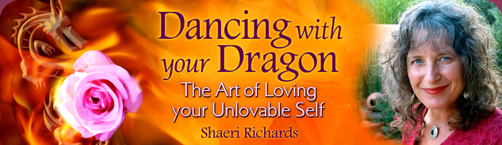 Dancing with your Dragon: The Art of Loving your Unlovable Self by Shaeri Richards